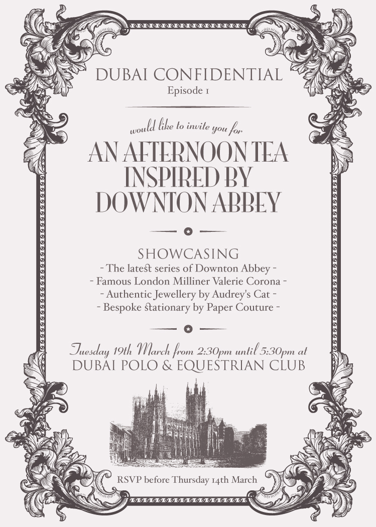 We invite you to an afternoon tea with downton abbey dubai dubaiconfidential invites you to join us for a very civilised afternoon tea inspired by hit tv show downton abbey at the polo club on tuesday 19th march monicamarmolfo Image collections