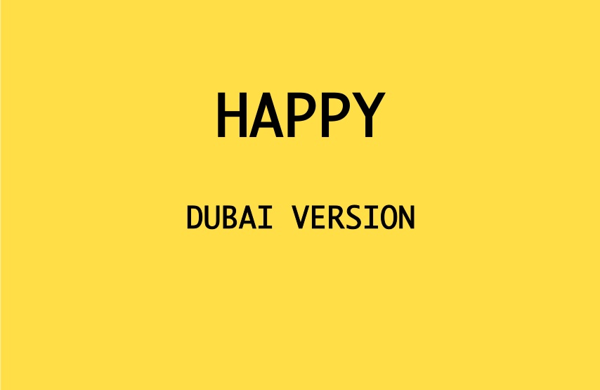 HAPPY Pharrell williams dubai version